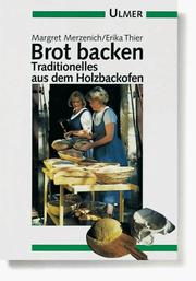 Cover of: Brot backen. Traditionelles aus dem Holzbackofen.