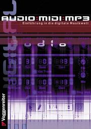 Cover of: Audio, MIDI, MP3. Einführung in die digitale Musikwelt.