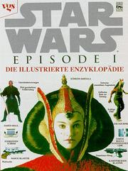 Cover of: Star Wars. Episode 1. Die illustrierte Enzyklopädie