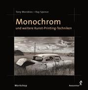 Cover of: Workshop Monochrom und weitere Kunst- Printing- Techniken.