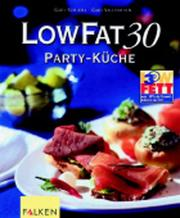 Cover of: Low Fat 30. Party- Küche.