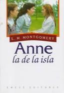 "Cover of: Anne, LA De LA Isla (Coleccion ""Anne, La De Tejados Verdes""/Anne of Green Gables Series)"