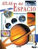 Cover of: Atlas del espacio/ Space Atlas (Atlas Del Saber/ Atlas of Knowledge)