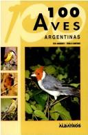 Cover of: 100 Aves Argentinas