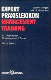 Cover of: Expert Praxis- Lexikon Management Training. 111 Stichwörter für Management- Trainer.