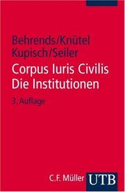 Cover of: Corpus Iuris Civilis. Die Institutionen