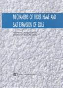 Cover of: Mechanisms of Frost Heave and Salt Expansion of Soils
