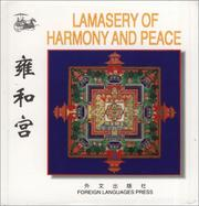 Cover of: Lamasery of Harmony and Peace (Chinese/English edition: FLP China Travel and Tourism)