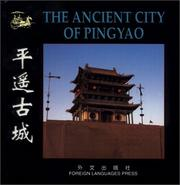 Cover of: The Ancient City of Pingyao (Chinese/English edition: FLP China Travel and Tourism)