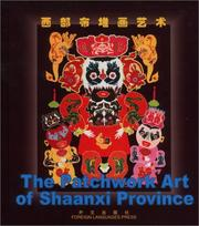 Cover of: The Patchwork Art of Shaanxi Province