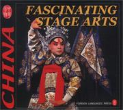 Cover of: Fascinating Stage Arts (Culture of China)