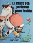 Cover of: La Mascota Perfecta Para Emilia/ Emily's Perfect Pet