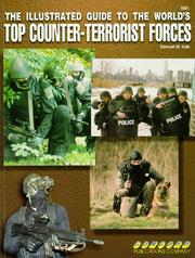 Cover of: THE ILLUSTRATED GUIDE TO THE WORLD'S TOP COUNTER-TERRORIST FORCES