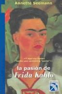 Cover of: La Pasion De Frida Kahlo