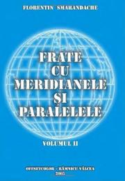 Cover of: Frate cu meridianele si paralelele (Vol. II) [Brother of meridians and parallels, Vol. II]