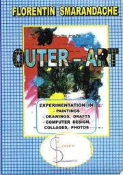 Cover of: Outer-Art: experimentation in paintings, drawings, drafts, computer desidn, collages, photos