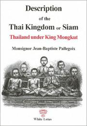 Cover of: Description of the Thai Kingdom or Siam, Thailand under King Mongkut