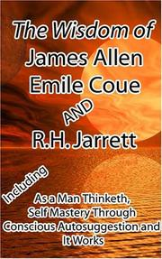 Cover of: The Wisdom of James Allen, Emile Coue and R.H. Jarrett