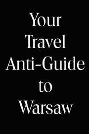 Cover of: Your Travel Anti-Guide to Warsaw
