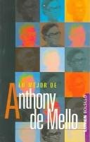 Cover of: Lo Mejor De Anthony De Mello/the Best Of Anthony De Mello