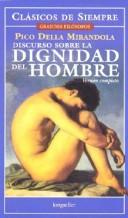 Cover of: Discurso Sobre La Dignidad Del Hombre/ Speech about the Dignity of Man (Clasicos De Siempre / Always Classics)