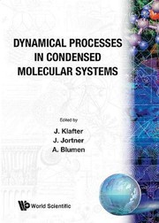 Cover of: Dynamical Processes in Condensed Molecular Systems