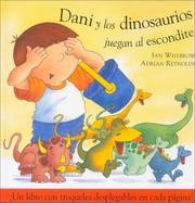Cover of: Dani Y Los Dinosaurios Juegan/dani And The Dinasaurs Play