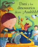 "Cover of: Dani Y Los Dinosaurios Dicen Ahhh!/ Harry and the Dinosaurs Say 'raahh!"" (Dani Y Los Dinosaurios/ Dani and the Dinosaurs)"