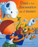 Cover of: Dani Y Los Dinosaurios En El Museo/ Harry And the Dinosaurs at the Museum