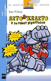 Cover of: Sito Kesito y su robot gigantesco