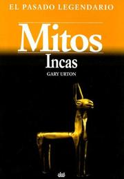 Cover of: Mitos Incas/ Inca Myths (El Pasado Legendario/ the Legendary Past)