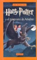 Cover of: Harry Potter Y El Prisionero De Azkaban / Harry Potter And the Prisoner of Azkaban (Harry Potter)