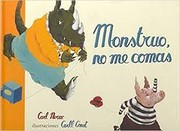 Cover of: Monstruo, No Me Comas / Monster, Don't Eat Me!
