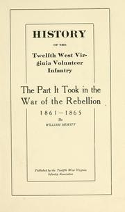 Cover of: History of the Twelfth West Virginia Volunteer Infantry