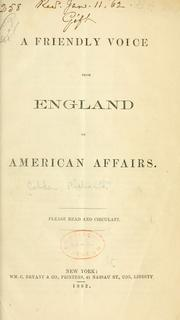 Cover of: A friendly voice from England on American affairs