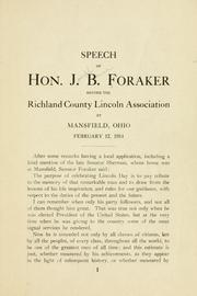 Cover of: Speech of Hon. J. B. Foraker, before the Richland county Lincoln association at Mansfield, Ohio