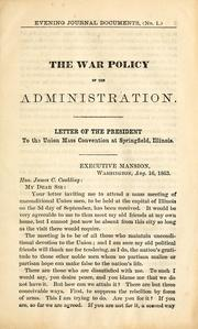 Cover of: The war policy of the administration: letter of the President to the Union mass convention at Springfield, Illinois.