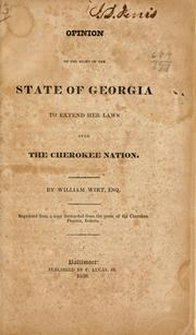 Cover of: Opinion on the right of the state of Georgia to extend her laws over the Cherokee nation
