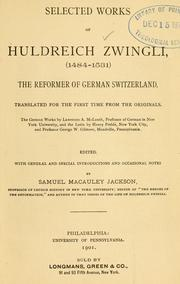 Cover of: Selected works of Huldreich Zwingli (1484-1531): the reformer of German Switzerland