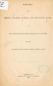 Cover of: Remarks of Messrs. Clemens, Butler, and Jefferson Davis, on the Vermont resolutions relating to slavery