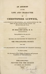Cover of: An account of the life and character of Christopher Ludwick ..