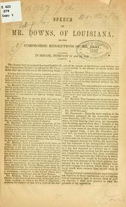 Cover of: Speeches of Mr. Downs, of Louisiana, on the compromise resolutions of Mr. Clay