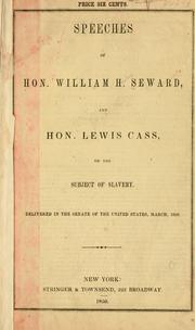 Cover of: Speeches of Hon. William H. Seward, and Hon. Lewis Cass