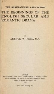 Cover of: The beginnings of the English secular and romantic drama: a paper read before the Shakespeare Association on Friday, February 29, 1920.
