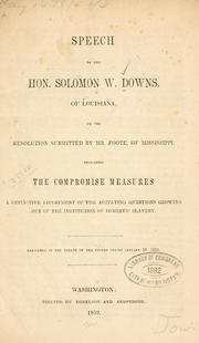 Cover of: Speech of the Hon. Solomon W. Downs, of Louisiana