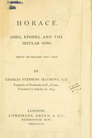 Cover of: The odes, epodes, and the secular song: Newly translated into verse by Charles Stephens Mathews.