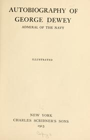 Cover of: Autobiography of George Dewey, admiral of the Navy ..