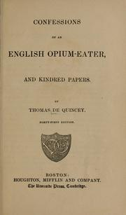 Cover of: Confessions of an English opium-eater and kindred papers
