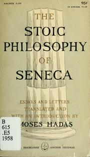 Cover of: The stoic philosophy of Seneca: essays and letters of Seneca.
