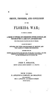 Cover of: The origin, progress, and conclusions of the Florida war